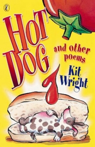 Hot Dog and Other Poems By Kit Wright