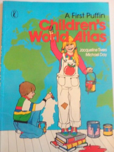 A First Puffin Children's World Atlas By Michael Day