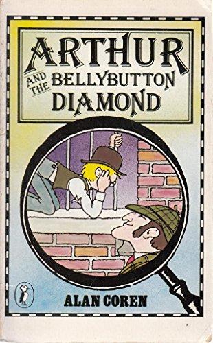 Arthur and the Bellybutton Diamond By Alan Coren