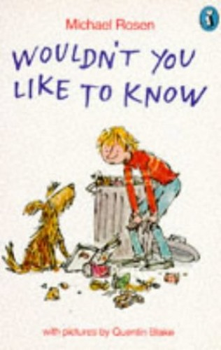 Wouldn't You Like to Know By Michael Rosen