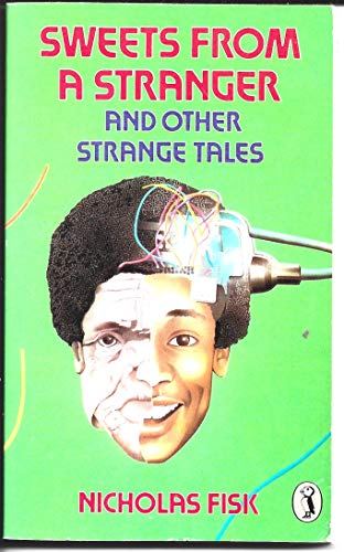 Sweets from a Stranger and Other Science Fiction Stories By Nicholas Fisk