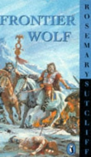 Frontier Wolf (Puffin Books) By Rosemary Sutcliff