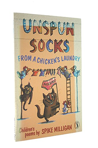 Unspun Socks from a Chicken's Laundry By Spike Milligan