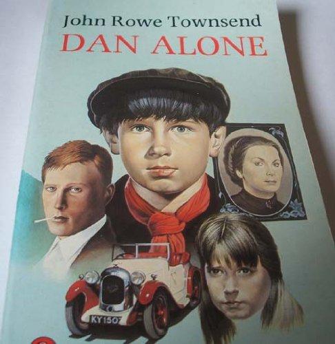 Dan Alone By John Rowe Townsend