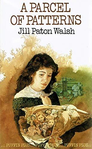 A Parcel of Patterns By Jill Paton Walsh
