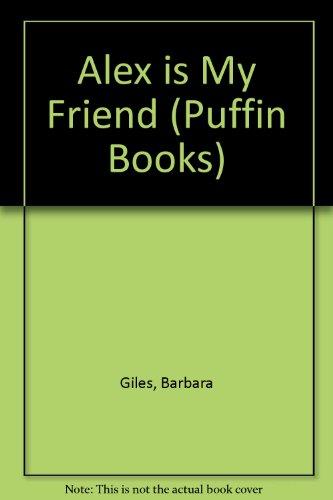 Alex is My Friend By Barbara Giles