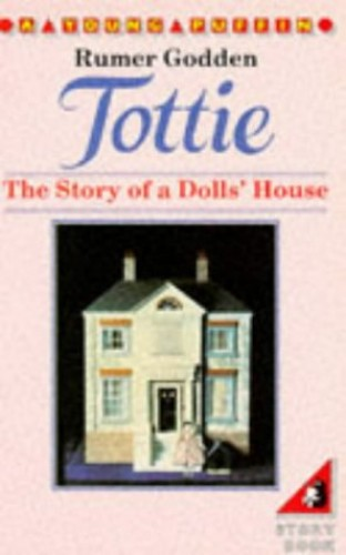 Tottie: The Story of a Dolls' House by Rumer Godden