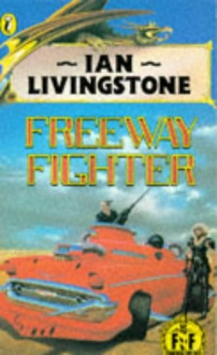 Freeway Fighter: Fighting Fantasy Gamebook 13 (Puffin Adventure Gamebooks) By Ian Livingstone