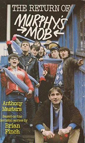 The Return of Murphy's Mob By Anthony Masters