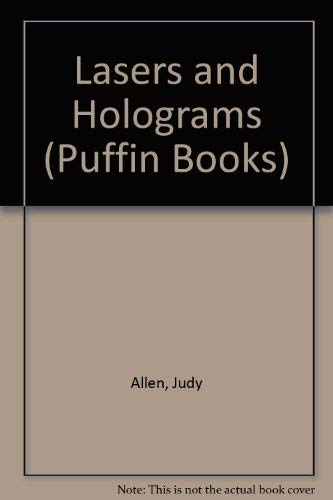 Lasers and Holograms By Judy Allen