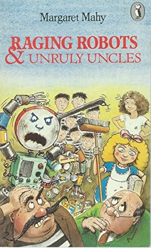 Raging Robots & Unruly Uncles (Puffin Books) By Margaret Mahy