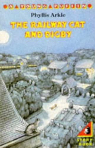 The Railway Cat and Digby By Phyllis Arkle