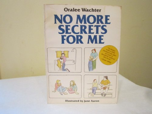 No More Secrets for Me By Oralee Wachter