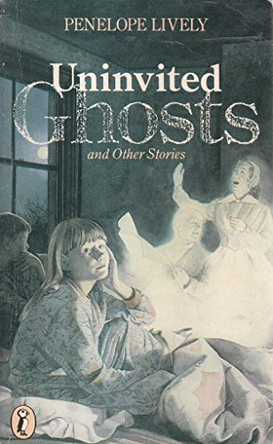 Uninvited Ghosts and Other Stories By Penelope Lively