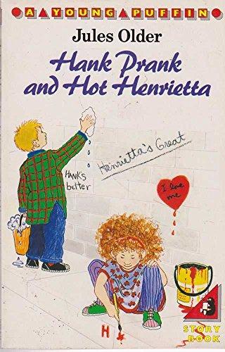 Hank Prank and Hot Henrietta By Jules Older