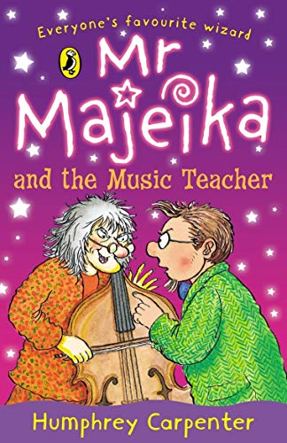Mr Majeika and the Music Teacher By Humphrey Carpenter