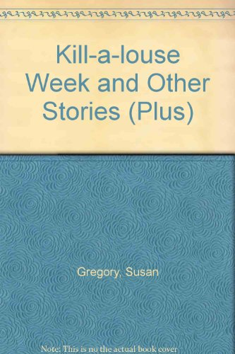 Kill-a-louse Week and Other Stories By Susan Gregory