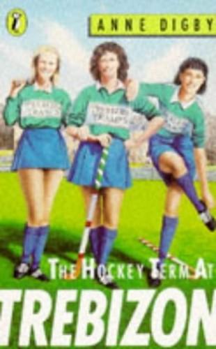The Hockey Term at Trebizon By Anne Digby