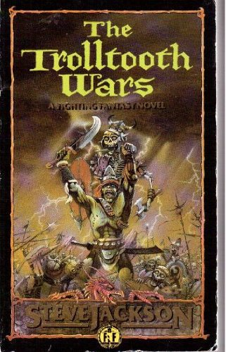 The Trolltooth Wars By Steve Jackson