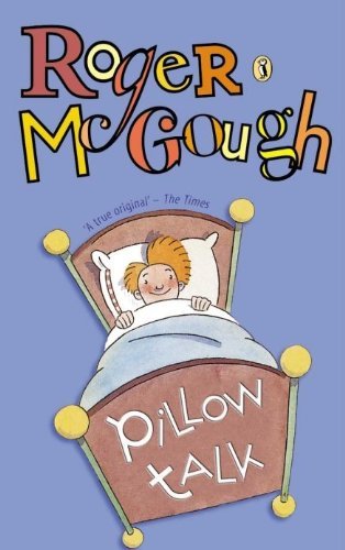 Pillow Talk: A Book of Poems (Puffin Books) By Roger McGough