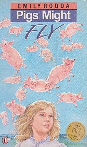 Pigs Might Fly By Emily Rodda
