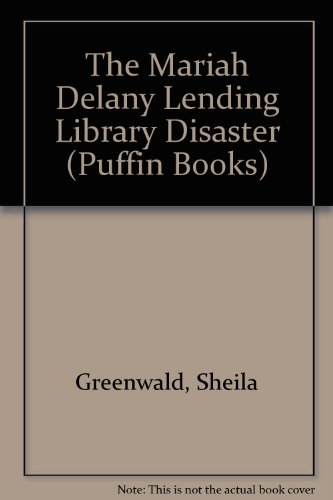 The Mariah Delany Lending Library Disaster By Sheila Greenwald