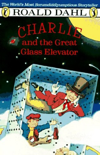 Charlie and the Great Glass Elevator By Illus. Michael Foreman Roald Dahl