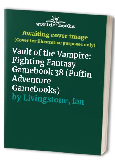 Vault of the Vampire: Fighting Fantasy Gamebook 38 (Puffin Adventure Gamebooks) by Steve Jackson