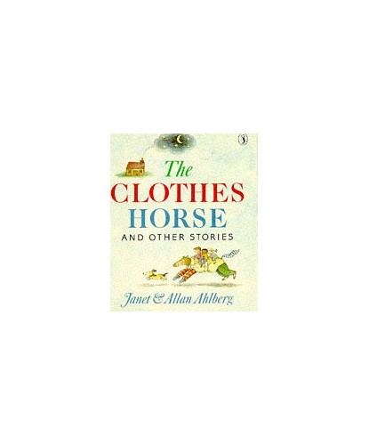 The Clothes Horse and Other Stories By Janet Ahlberg