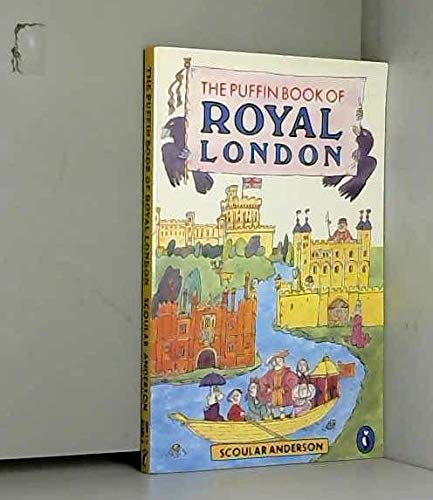 The Puffin Book of Royal London By Scoular Anderson