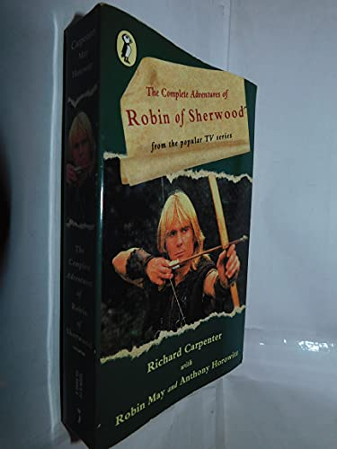 The Complete Adventures of Robin of Sherwood By Richard Carpenter