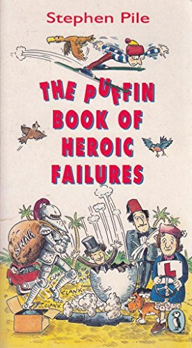The Puffin Book of Heroic Failures By Stephen Pile