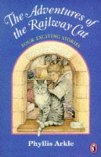 The Adventures of the Railway Cat By Phyllis Arkle