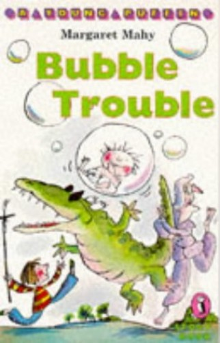 Bubble Trouble (Young Puffin Story Books) By Margaret Mahy