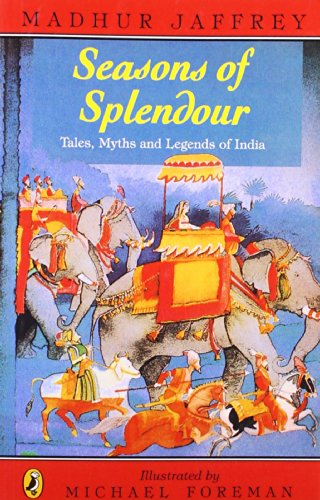 Seasons of Splendour: Tales, Myths and Legends of India by Madhur Jaffrey