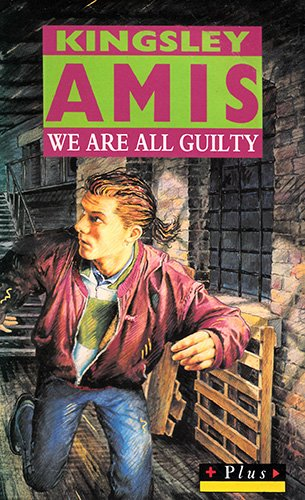 We are All Guilty By Kingsley Amis