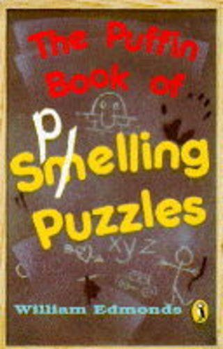 A Puffin Book of Spelling Puzzles By William Edmonds