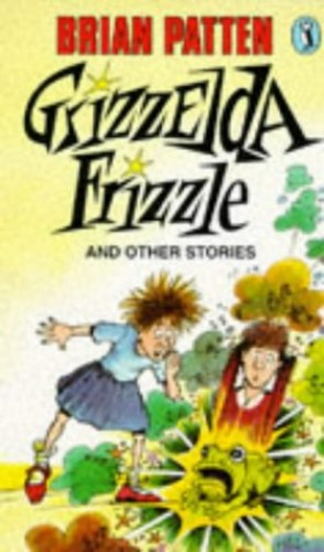 Grizzelda Frizzle and Other Stories By Brian Patten