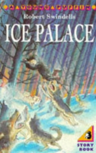 The Ice Palace By Robert Swindells