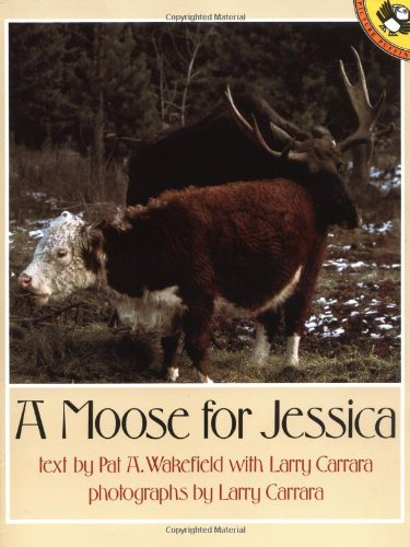 A Moose for Jessica By Pat A Wakefield