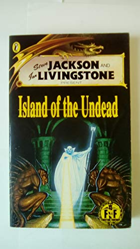 Island of the Undead: Fighting Fantasy No. 51 (Fighting Fantasy Gamebooks) By Steve Jackson