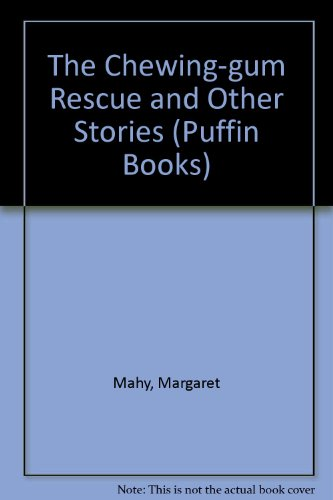 The Chewing-Gum Rescue: And Other Stories (Puffin Books) By Margaret Mahy