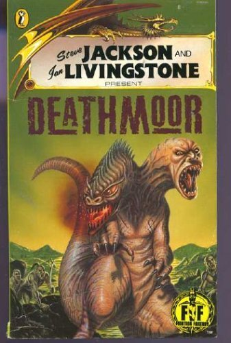 Fighting Fantasy: Deathmoor,Bk 55 (Fighting Fantasy Gamebooks) By Steve Jackson