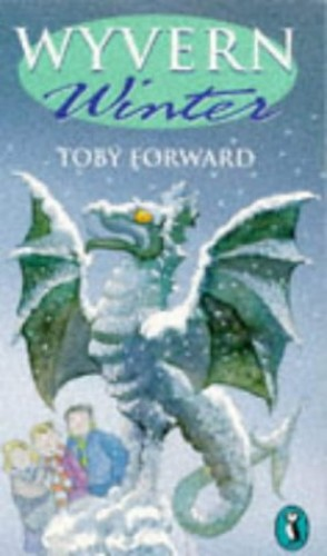 Wyvern Winter By Toby Forward