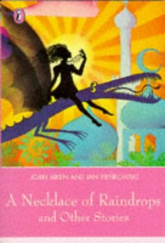 A Necklace of Raindrops And Other Stories By Joan Aiken