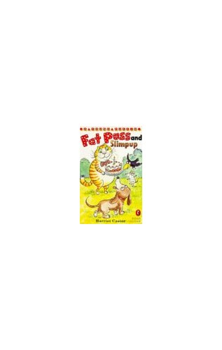 Fat Puss And Slimpup: Fat Puss And Slimpup; Poorly Fat Puss; Fat Puss's First Birthday (Young Puffin Read Alone) by Harriet Castor