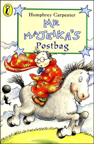 Mr Majeika's Postbag: The not-So-Little Mermaid;Mr Majeika's Postbag;D'you Join Ken Peel?;the Walpurgian Giggle Book;have Yourself a Wizard Little in Walpurgis? (Young Puffin Story Books) By Humphrey Carpenter