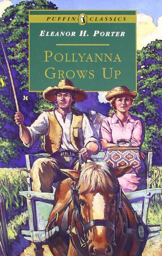 Pollyanna Grows Up (Puffin Classics) By Eleanor Porter