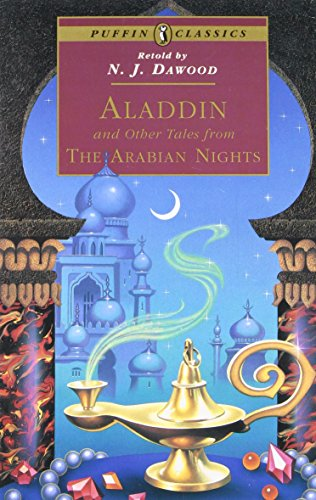 Aladdin and Other Tales from the Arabian Nights By Retold by N. J. Dawood