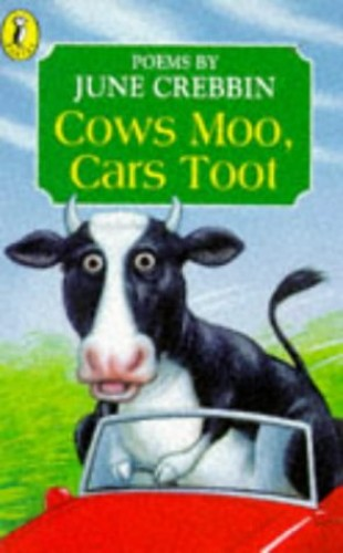 Cows Moo, Cars Toot By June Crebbin